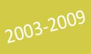 2003 – 2009