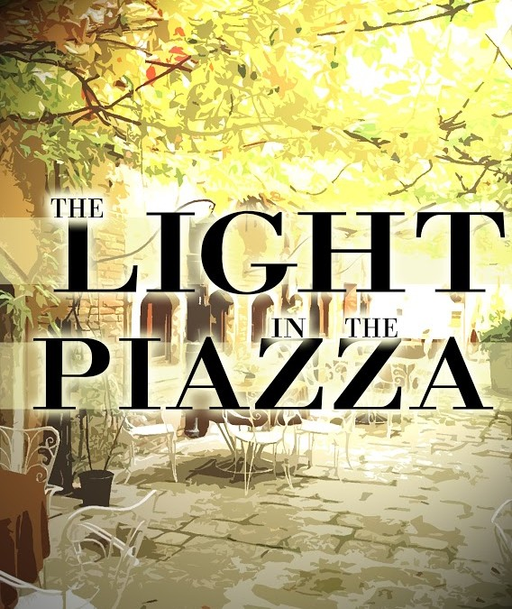 "An Intimate Re-staging of ""The Light in the Piazza"""